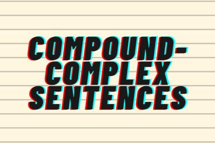 Ilustrasi compound-complex sentence