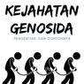 Pengertian Kejahatan Genosida dan Contohnya