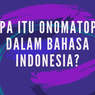 Apa itu Onomatope dalam Bahasa Indonesia?
