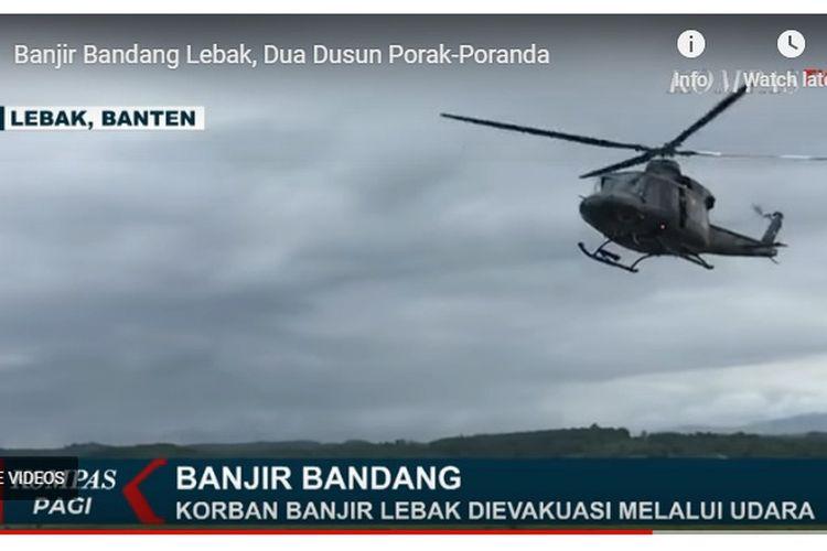 Korban banjir di Lebak dievakuasi menggunakan helikopter. Proses evakuasi melibatkan Bupati Lebak, Iti Octavia Jayabaya. Selain evakuasi korban banjir, distribusi logistik bagi korban juga dilakukan melalui udara mengingat akses jalan di sejumlah wilayah terputus.