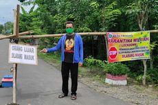Warga Meninggal karena Covid-19, Pemerintah Desa Tutup Jalan Masuk dan Keluar Dusun