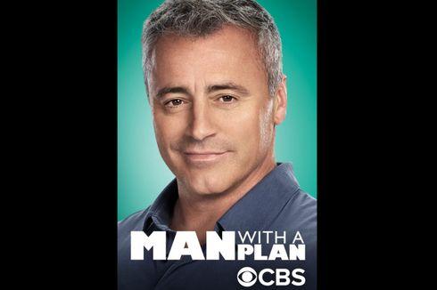 Sinopsis Man with a Plan, Aksi Komedi Matt LeBlanc sebagai Ayah