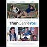 Sinopsis Then Came You, Saat Dua Remaja Menghadapi Ketakutan Mereka