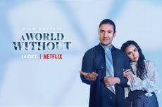 Segera Tayang di Netflix, Film A World Without Janjikan Banyak Ketegangan