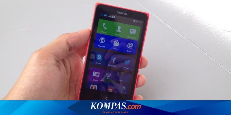 3 Rahasia Agar Aplikasi Android Optimal Di Nokia X Halaman All Kompas Com