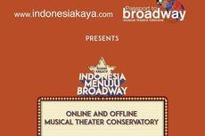 Indonesia Menuju Broadway 2021, Digelar Secara Offline dan Online