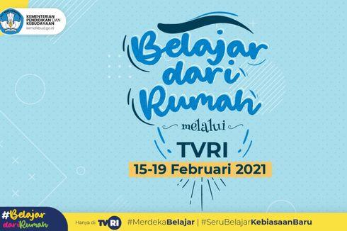 Jadwal TVRI Belajar dari Rumah Hari Ini, Kamis 18 Februari 2021