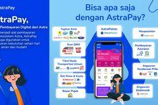 Bermodal Ekosistem Besar Astra Group, AstraPay Yakin Tak Bakar Uang secara Masif