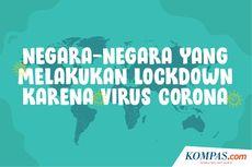 INFOGRAFIK: Negara-negara yang Melakukan Lockdown karena Virus Corona
