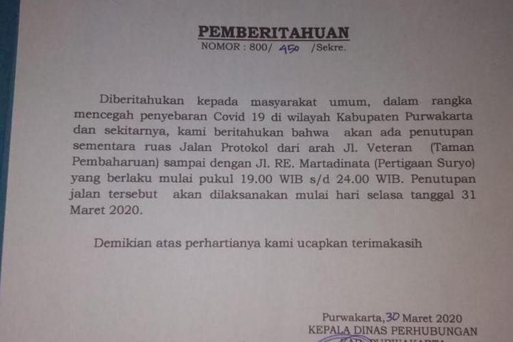 Pemerintah Kabupaten Purwakarta melakukan penutupan sementara atau temporari jalan protokol mulai dari Jalan Veteran  hingga Jalan RE. Martadinata sejak pukul 19.00 WIB hingga 24.00 WIB mulai 31 Maret 2020.