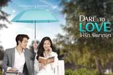 Sinopsis Drama Thailand Dare to Love, Tayang 23 Agustus di Viu