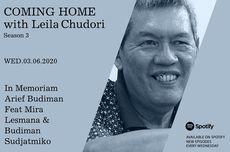Coming Home with Leila Chudori: Mira Lesmana dan Budiman Sudjatmiko Berkata tentang Arief Budiman