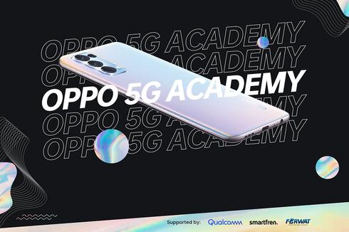 Lewat Oppo Academy 5G, Oppo Sosialisasikan Kehebatan Teknologi 5G