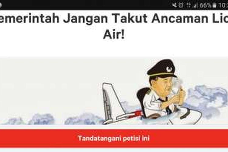 Petisi untuk pemerintah agar tidak takut dengan ancaman Lion Air. Petisi ini dibuat di change.org.