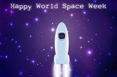 Berlangsung hingga 10 Oktober 2019, Apa Itu World Space Week?