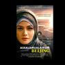 Sinopsis Film Assalamualaikum Beijing, Menemukan Cinta Lagi di Negeri Orang