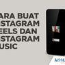 INFOGRAFIK: Cara Buat Instagram Reels dan Instagram Music