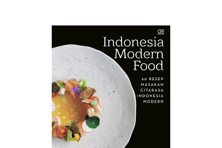 Indonesian Modern Food memuat 60 resep andalan  Chef Theodorus Setyo
