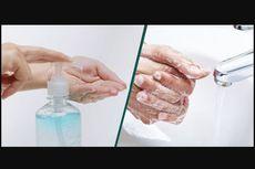 Hand Sanitizer vs Sabun, Lebih Efektif Mana?
