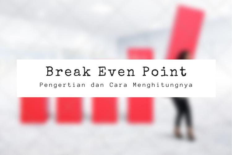 Ilustrasi pengertian break even point dalam perusahaan.