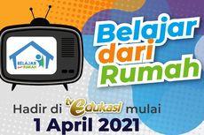 Jadwal Belajar dari Rumah di TV Edukasi, Senin 5 April 2021