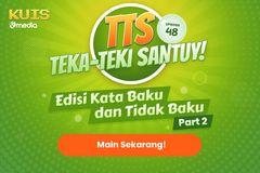 TTS - Teka - teki Santuy Ep. 48 Edisi Kata Baku & Tidak Baku Part 2