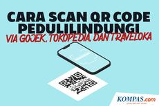 INFOGRAFIK: Cara Scan QR Code PeduliLindungi via Gojek, Tokopedia, dan Traveloka