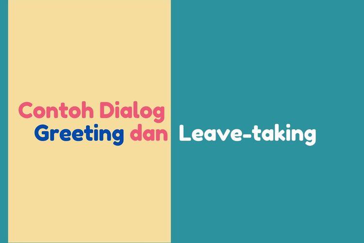 Ilustrasi contoh dialog ungkapan salam dan perpisahan dalam bahasa Inggris (greeting and leave taking).
