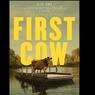 Sinopsis First Cow, Garapan Kelly Reidchardt, Tayang di Mubi