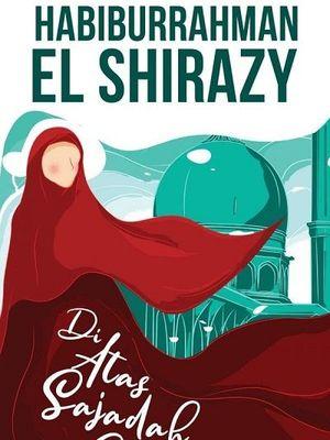Buku Di Atas Sajadah Cinta - Habiburrahman El Shirazy