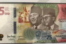 Tenang, Penukaran Uang Rp 75.000 Baru 1 Persen dari 75 Juta Lembar