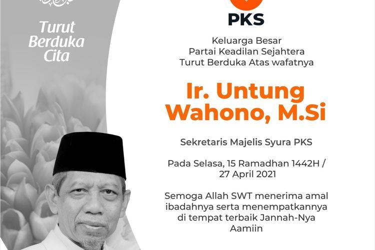 Sekretaris Majelis Syuro PKS Untung Wahono meninggal dunia, Selasa (27/4/2021).