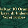 10 Orang Terkaya di Indonesia, Dari Mana Sumber Kekayaannya?