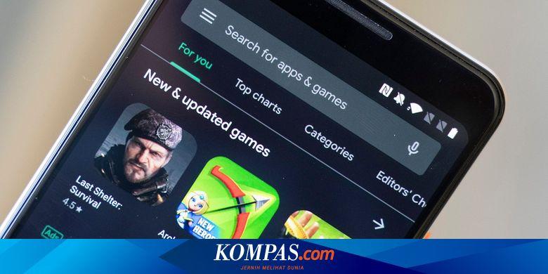 Bahaya, Jangan Download 47 Game Android Ini dari Play Store - Tekno Kompas.com