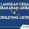 INFOGRAFIK: 6 Langkah Cegah Kebakaran akibat Korsleting Listrik