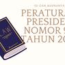 Isi Peraturan Presiden Nomor 90 Tahun 2019 dan Maknanya