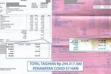 4 Alasan Biaya Penanganan Pasien Covid-19 sampai Ratusan Juta Rupiah
