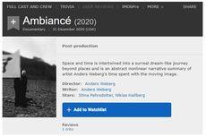 Ambiance, Film Berdurasi 720 Jam yang Bakal Tayang pada 2020