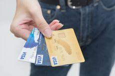 Ini Empat Hal yang Wajib Diketahui Pemilik Kartu Kredit
