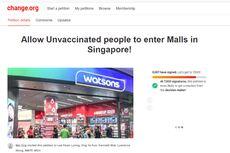 Dapat 6.000 Tanda Tangan, Petisi Orang Belum Divaksin Boleh Masuk Mal Singapura Hilang