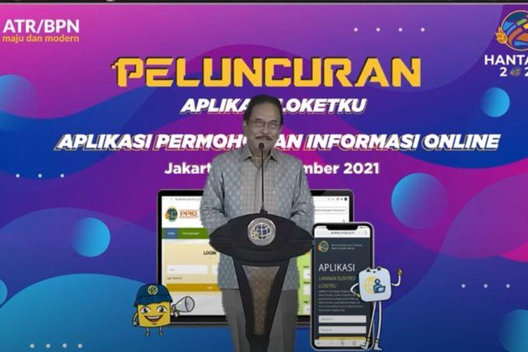 Menteri ATR/BPN Sofyan A. Djalil memberi sambutan saat peluncuran aplikasi LoketKu dan aplikasi permohonan informasi online.