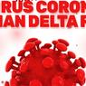 Covid-19 Varian Delta Plus Lebih Berbahaya daripada Varian Delta?