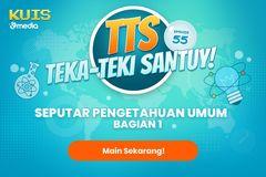TTS : TTS - Teka - teki Santuy Ep 55 Seputar Pengetahuan Umum Part 1