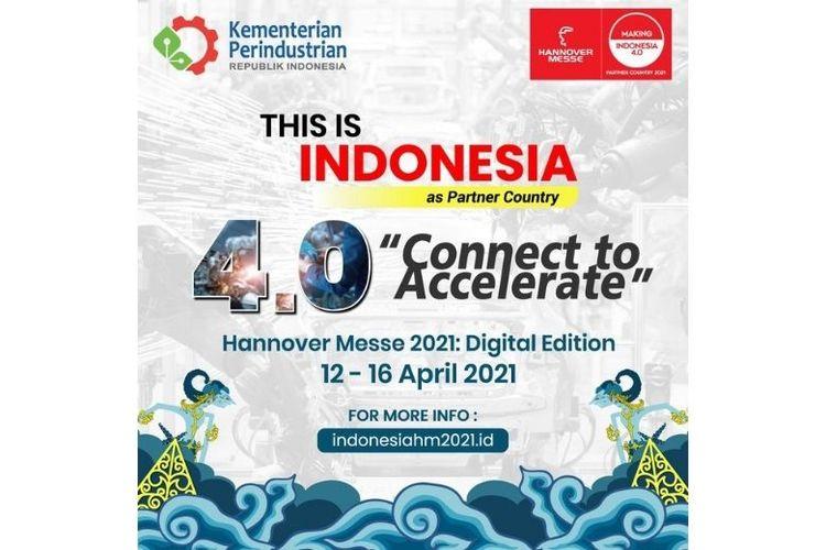 Indonesia terpilih sebagai official partner country di Hannover Messe 2021 yang akan berlangsung secara virtual pada 12-16 April 2021.