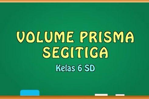 Rumus Volume Prisma Segitiga, Materi TVRI 15 Mei Kelas 6 SD