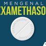 Jangan Sembarangan Beli Dexamethasone, Efeknya Menurunkan Imunitas