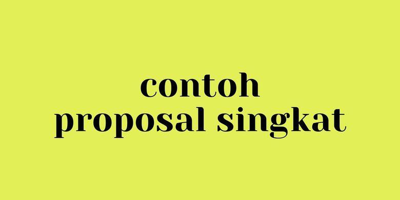 Contoh Proposal Singkat Halaman All Kompas Com