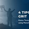 4 Tipologi Grit: Kamu Termasuk yang Mana?