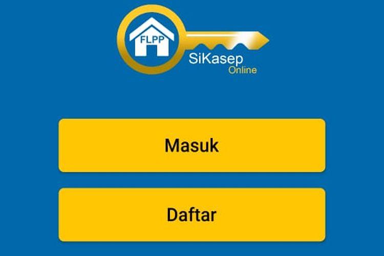 Aplikasi Sistem Informasi KPR Subsidi Perumahan (SiKasep) yang diluncurkan oleh Pusat Pengelolaan Dana Pembiayaan Perumahan (PPDPP) Kementerian PUPR.