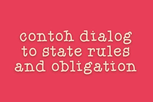 Contoh Dialog to State Rules and Obligations